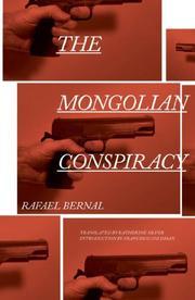 THE MONGOLIAN CONSPIRACY by Rafael Bernal