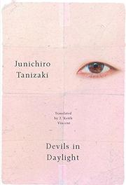 DEVILS IN DAYLIGHT by Junichiro Tanizaki