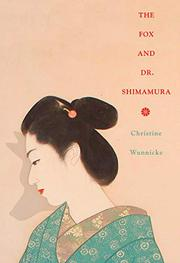 THE FOX AND DR. SHIMAMURA by Christine Wunnicke