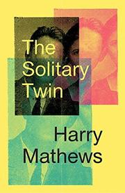 THE SOLITARY TWIN by Harry Mathews