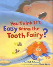 YOU THINK IT'S EASY BEING THE TOOTH FAIRY? by Sheri Bell-Rehwoldt