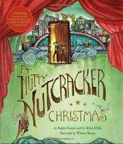 A NUTTY NUTCRACKER CHRISTMAS by Ralph Covert