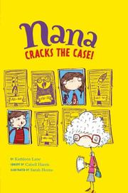 NANA CRACKS THE CASE! by Kathleen Lane