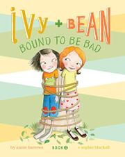 IVY AND BEAN BOUND TO BE BAD by Annie Barrows
