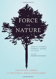 A FORCE FOR NATURE by John H. Adams