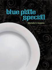 BLUE PLATE SPECIAL by Michelle D. Kwasney