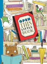 OPEN THIS LITTLE BOOK by Jesse Klausmeier