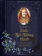 THE STORY OF LITTLE RED RIDING HOOD by The Brothers Grimm