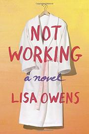 NOT WORKING by Lisa Owens