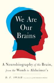 WE ARE OUR BRAINS by D.F. Swaab