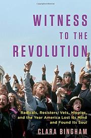 WITNESS TO THE REVOLUTION by Clara Bingham