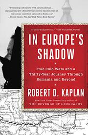 IN EUROPE'S SHADOW by Robert D. Kaplan