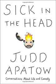 SICK IN THE HEAD by Judd Apatow