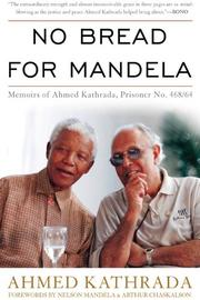 NO BREAD FOR MANDELA by Ahmed Kathrada