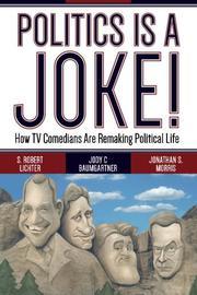 POLITICS IS A JOKE! by S. Robert Lichter