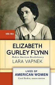 ELIZABETH GURLEY FLYNN by Lara Vapnek