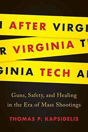 AFTER VIRGINIA TECH by Thomas P. Kapsidelis