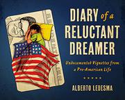 DIARY OF A RELUCTANT DREAMER by Alberto  Ledesma