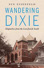 WANDERING DIXIE by Sue Eisenfeld