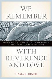 WE REMEMBER WITH REVERENCE AND LOVE by Hasia R. Diner
