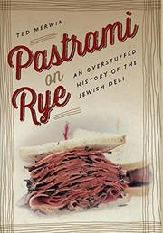 PASTRAMI ON RYE by Ted Merwin