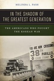 IN THE SHADOW OF THE GREATEST GENERATION by Melinda L. Pash