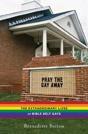 PRAY THE GAY AWAY by Bernadette Barton