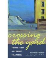 CROSSING THE YARD by Richard Shelton