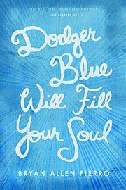 DODGER BLUE WILL FILL YOUR SOUL by Bryan Allen Fierro