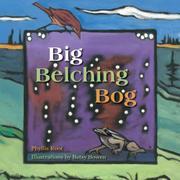 BIG BELCHING BOG by Phyllis Root