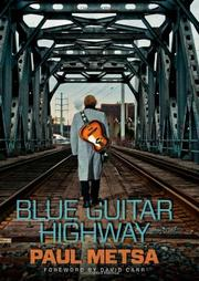 BLUE GUITAR HIGHWAY by Paul Metsa