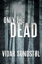 ONLY THE DEAD by Vidar Sundstøl