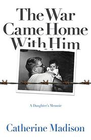 THE WAR CAME HOME WITH HIM by Catherine Madison