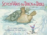 SEVEN WAYS TO TRICK A TROLL by Lise Lunge-Larsen
