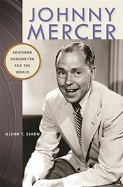 JOHNNY MERCER by Glenn T. Eskew