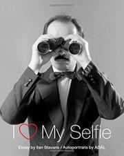 I LOVE MY SELFIE by Ilan Stavans