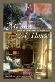ME AND MY HOUSE by Magdalena J. Zaborowska