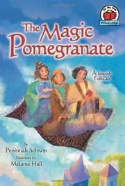 THE MAGIC POMEGRANATE by Peninnah Schram