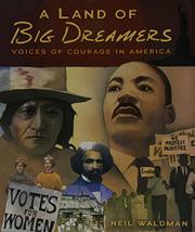 A LAND OF BIG DREAMERS by Neil Waldman