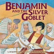 BENJAMIN AND THE SILVER GOBLET by Jacqueline Jules