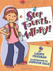 STEP FOURTH, MALLORY! by Laurie Friedman