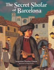 THE SECRET SHOFAR OF BARCELONA by Jacqueline Dembar Greene