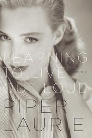 LEARNING TO LIVE OUT LOUD by Piper Laurie
