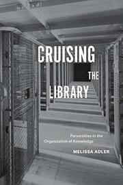 CRUISING THE LIBRARY by Melissa Adler