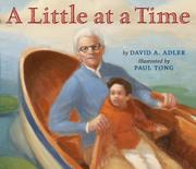 A LITTLE AT A TIME by David A. Adler
