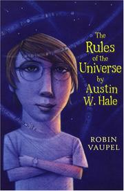 RULES OF THE UNIVERSE BY AUSTIN W. HALE by Robin Vaupel