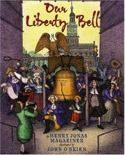 OUR LIBERTY BELL by Henry Jonas Magaziner