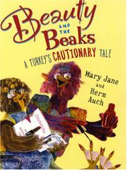 BEAUTY AND THE BEAKS by Mary Jane Auch