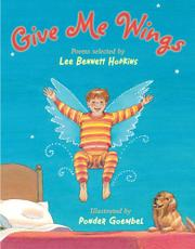 GIVE ME WINGS by Lee Bennett Hopkins
