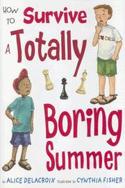 Book Cover for HOW TO SURVIVE A TOTALLY BORING SUMMER